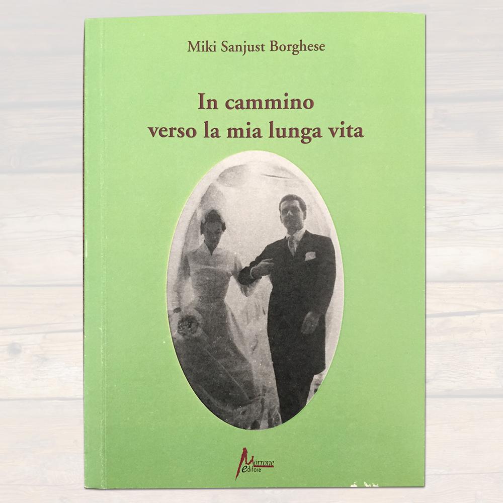 """""""In cammino verso la mia lunga vita"""" di Miki Borghese"""